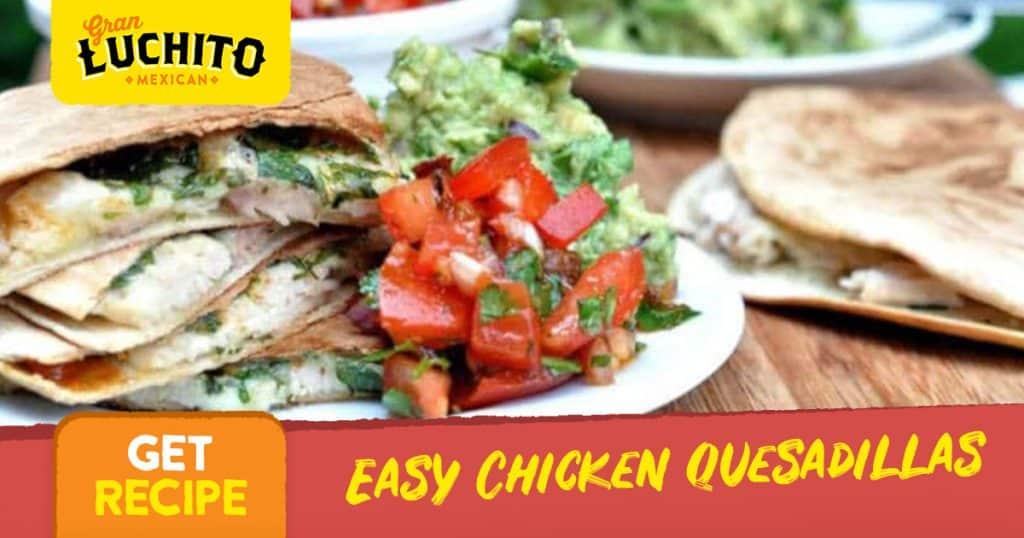 Easy Chicken Quesadillas - Quesadilla Recipe