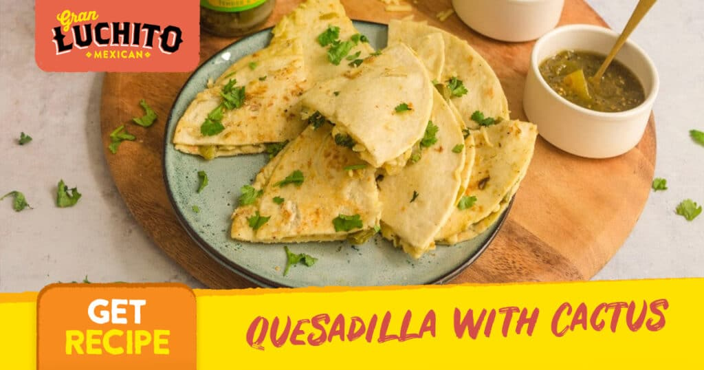 Quesadilla with Cactus