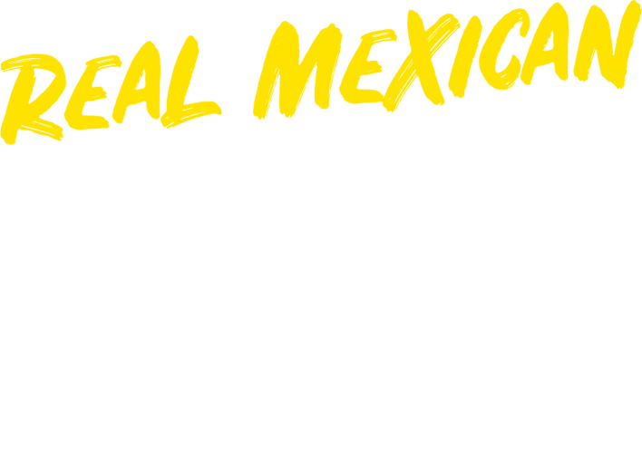 Real Mexican made by you..