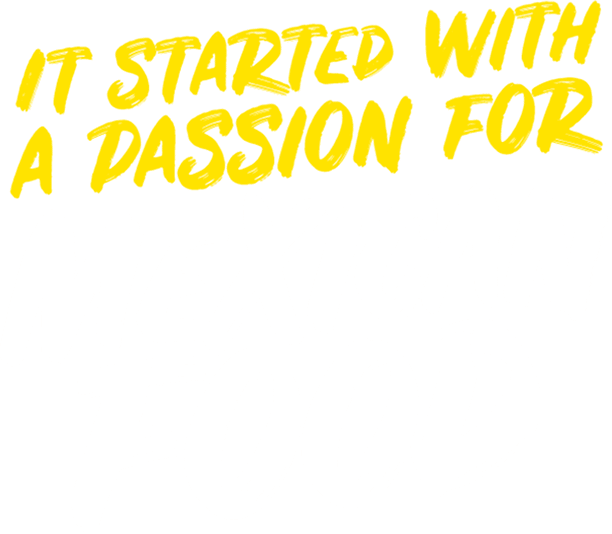 It started with a passion for Mexican food..