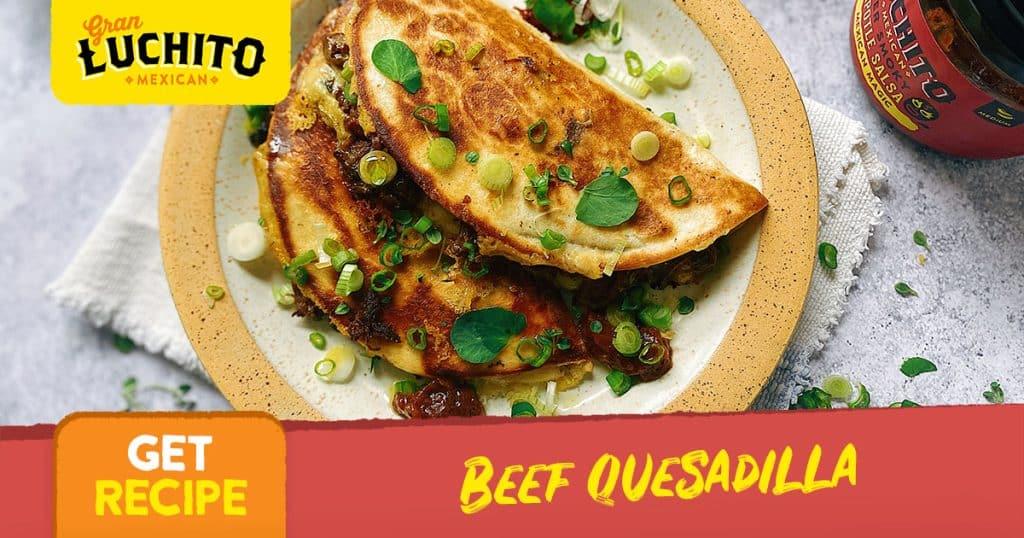 Beef Quesadilla